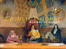 L'hôtel du Parlement – Mémoires du Québec
