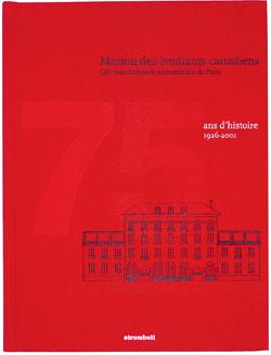 La Maison des étudiants canadiens Cité internationale universitaire de Paris, 75 ans d'histoire